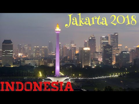 JAKARTA 2018 - The Capital City Of Indonesia
