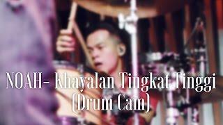 Video Noah - Khayalan Tingkat Tinggi (Drum Cam) MP3, 3GP, MP4, WEBM, AVI, FLV Desember 2018
