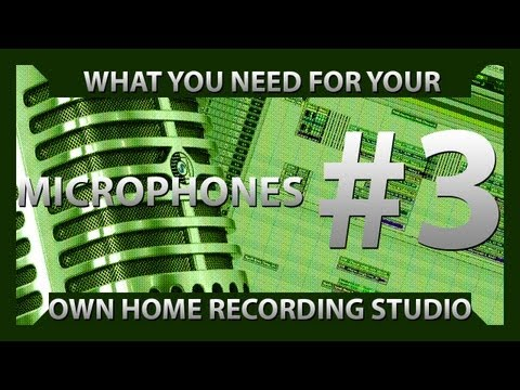 Microphones – Setting Up Your Recording Studio – Episode 3