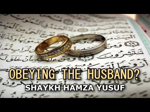 Obeying The Husband? - Shaykh Hamza Yusuf | Part 4