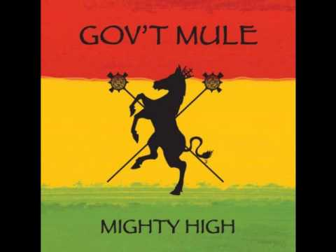 Govt Mule, Mighty High,   Hard to handle
