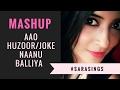 Mashup - Aao Huzoor/Joke Naanu Balliya | #SaRaSings EP 5 | Sangeetha Rajeev