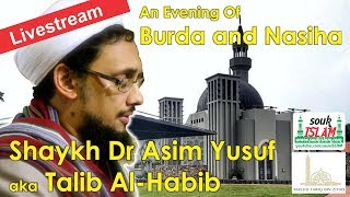 An Evening of Burda and Naseehawith Shaykh Dr Asim Yusuf also known as Talib al-HabibAt Musjid Tariq Bin Ziyaad (Qurtaba Complex)Linbro Park, JohannesburgAfter Esha (Approx 7:30)16 July 2017Shaykh Dr Asim Yusuf / Talib Al-HabibRenowned munshid (nasheed artist) and poetProminent Religious ScholarAuthorConsultant PsyciatristRecognised as a leading expert in the fields ofIslamic Psycology, Astronomy and Education