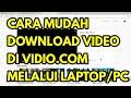Cara Muda Download Video di Vidio.com Melalui Laptop/PC