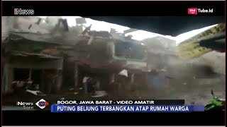 Video Ganasnya Angin Puting Beliung Obrak-abrik Kawasan Batutulis Bogor - iNews Sore 06/12 MP3, 3GP, MP4, WEBM, AVI, FLV Maret 2019