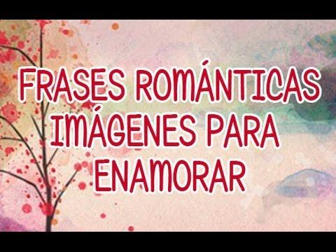 Frases românticas - Frases románticas. Imágenes para enamorar. Citas de amor.