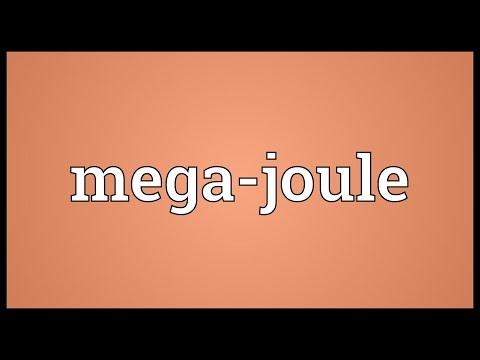 Mega-joule Meaning