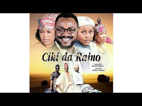 CIKI DA RAINO 1&2 LATEST HAUSA FILM 2018