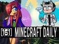Minecraft Daily | Ep.161 | Ft. Steven | Girls Rule, Boys Drool!