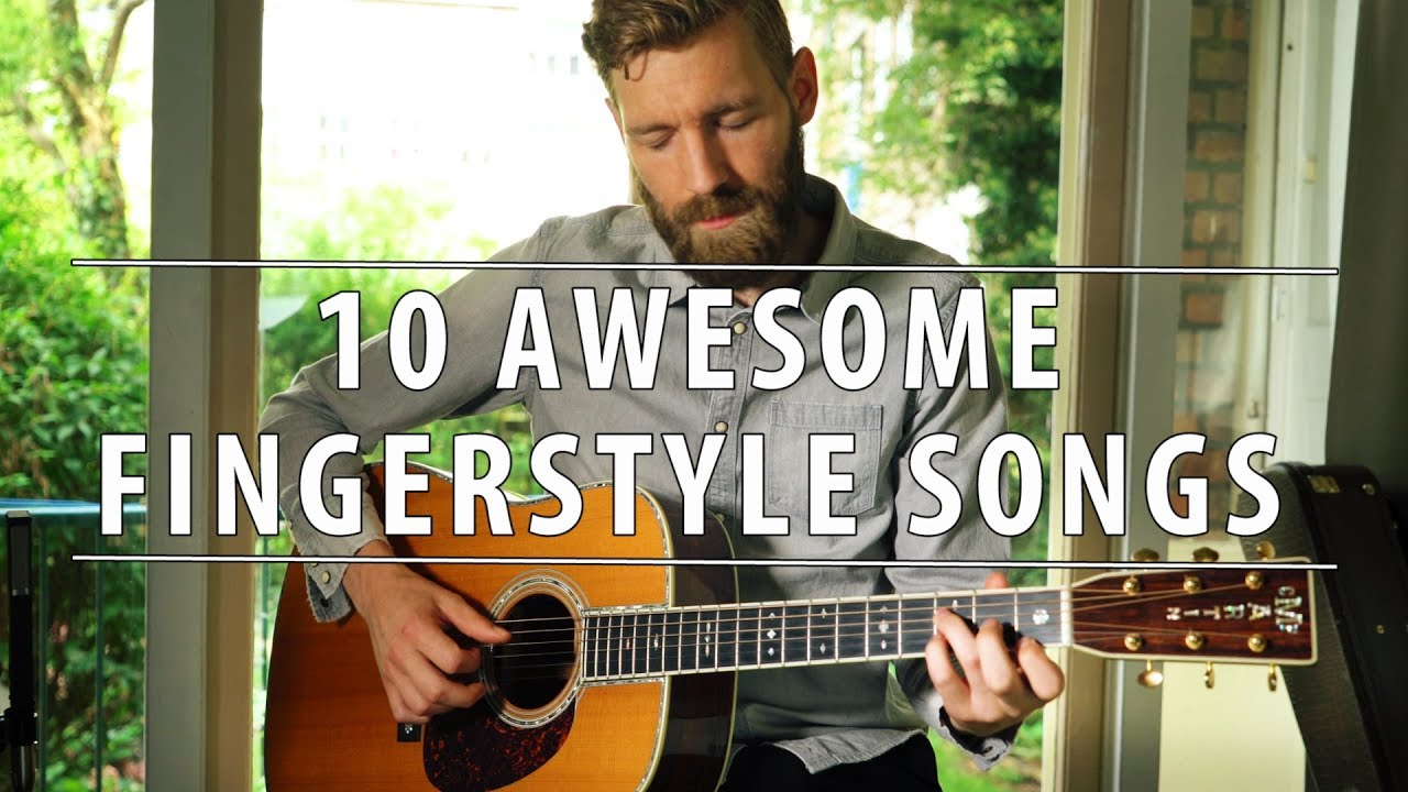 10 awesome FINGERSTYLE songs! (pt. 2)