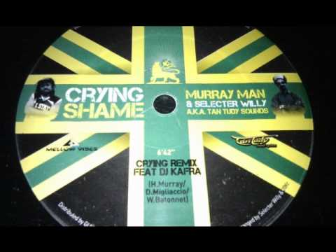 MURRAY MAN  crying shame remix feat. DJ Kafra