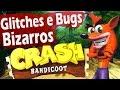 Glitches E Bugs Bizarros Crash Bandicoot 1 2 E 3
