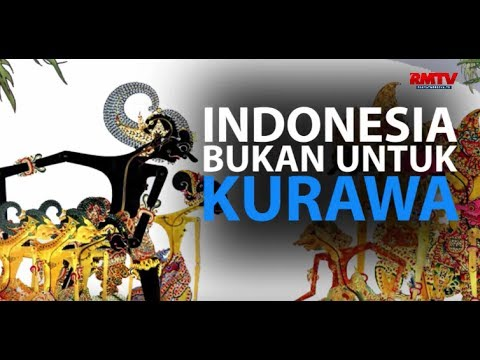 Indonesia Bukan Untuk Kurawa