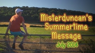 Misterduncan's Summer Message - 2014