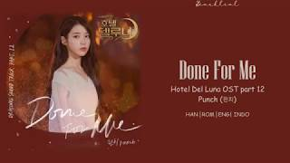 Video [Hotel Del Luna OST] PUNCH (펀치) – Done For Me (HAN/ROM/ENG/INDO Lyrics/가사) MP3, 3GP, MP4, WEBM, AVI, FLV Agustus 2019