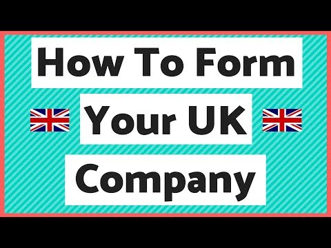 How to Form a UK Limited Company - Starting a Ltd Company in the UK - Registering Ltd Company