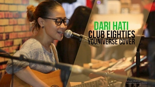 Video Dari Hati - Club Eighties Cover by Nufi Wardhana feat Tissa and Dini MP3, 3GP, MP4, WEBM, AVI, FLV Juli 2018