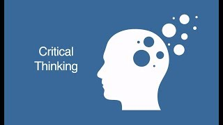 Critical Thinking Overview