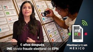 Video 6 años después INE revela fraude electoral de EPN | Mientras Tanto en México MP3, 3GP, MP4, WEBM, AVI, FLV Mei 2018
