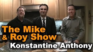 Mike & Roy Interview Konstantine Anthony