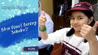 Video Serunya Bikin Donat Bareng Temen-Temen! | Vlog to Kidzania Part 2 MP3, 3GP, MP4, WEBM, AVI, FLV Februari 2018