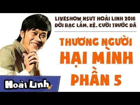 Liveshow Hoài Linh 2016 Đời Bạc Lắm, Kệ, Cười Trước Đã - phần 5