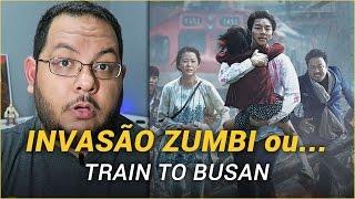 INVASÃO ZUMBI (Train to Busan, 2016) | Crítica