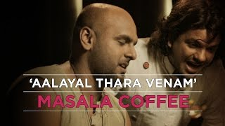 Video Aalayal Thara Venam - Masala Coffee - Official Video HD MP3, 3GP, MP4, WEBM, AVI, FLV Juni 2018