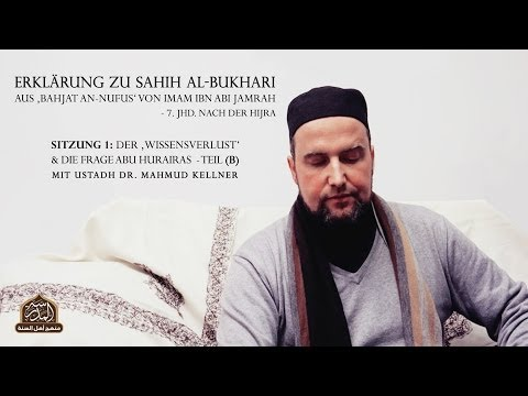 Sahih Bukhari - Hadith: Wissensverlust & die Frage Abu Hurairas [Ustadh Dr. Mahmud Kellner]