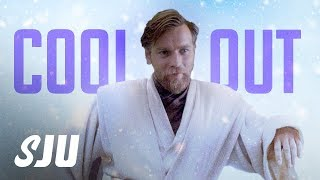 Obi-Wan Delays: Maybe We Should All Just Cool Out? | SJU by Clevver Movies