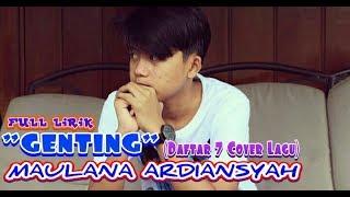 "Video ""GENTING"" MAULANA ARDIANSYAH(FULL lirik Cover Kompilasi 7 Lagu Hits) MP3, 3GP, MP4, WEBM, AVI, FLV Juni 2018"