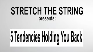 5 Tendencies Holding You Back