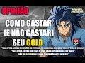 Saint Seiya Online - Opinião de como gastar seu gold (e como não gastar)