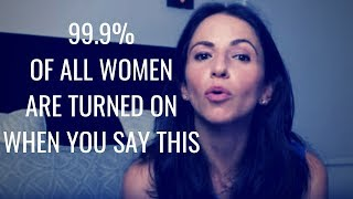 "Video 99.9% Of All Women Are Turned On If You Say ""THIS"" 