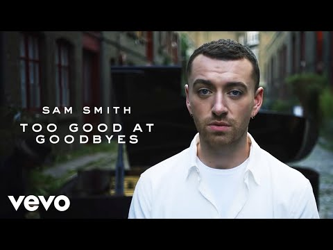 Sam Smith Too Good At Goodbyes Official Video