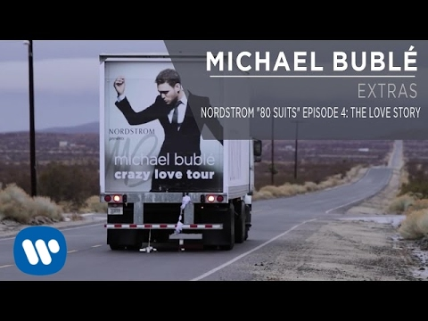 """Michael Bublé - Nordstrom """"80 Suits"""" Episode 4: The Love Story [Extra]"""