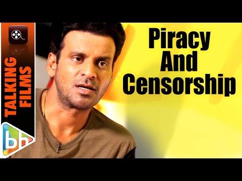 Manoj Bajpayee's Take On Piracy And Censorship   E