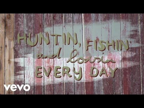 Huntin', Fishin' and Lovin' Everyday Lyric Video