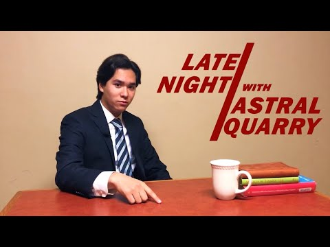 Late Night With Astral Quarry - Season 1, Episode 1