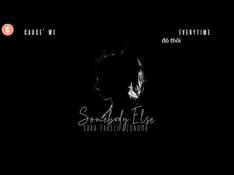 [Vietsub + Lyrics] Somebody Else - 1975 | Sara Farell & Zonoma Cover - Thời lượng: 3 phút, 21 giây.
