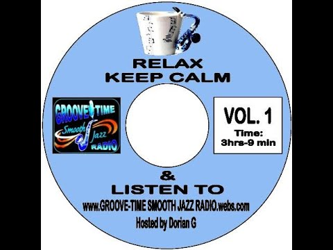 RELAX KEEP CALM & LISTEN TO GROOVE-TIME SMOOTH JAZZ VOL. 1 FEB 2018
