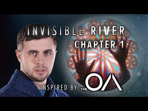 The OA Fan Series | Ch. 1 - Synchronicity | Invisible River