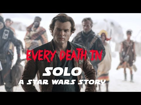 EVERY DEATH IN #136 Solo: A Star Wars Story (2018)