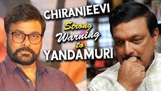 Chiranjeevi STRONG Warning to Yandamuri Veerendranath   MEK   Latest Celebrity News   NewsQube