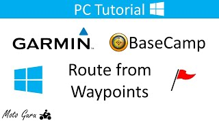 Garmin BaseCamp, How to create a route from Waypoints