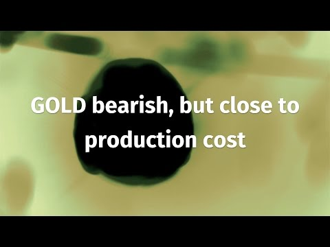 GOLD bearish, but close to production cost (video)