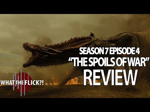 Game Of Thrones Season 7 Episode 4 In-Depth Review - The Spoils Of War