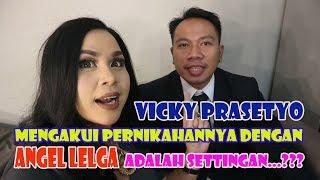 Video Vicky Prasetyo Mengakui Pernikahannya Dengan Angel Lelga adalah Settingan...??? 1,2,3 Jawab Semuanya MP3, 3GP, MP4, WEBM, AVI, FLV Juni 2019