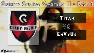 Titan vs EnVyUs - Gfinity Spring Masters II - Day 1- Group Stage [FR]
