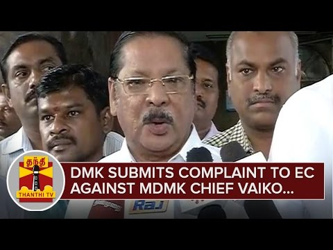Poll-Deal-Charges--DMK-submits-Complaint-to-Chief-Election-Commissioner-against-Vaiko